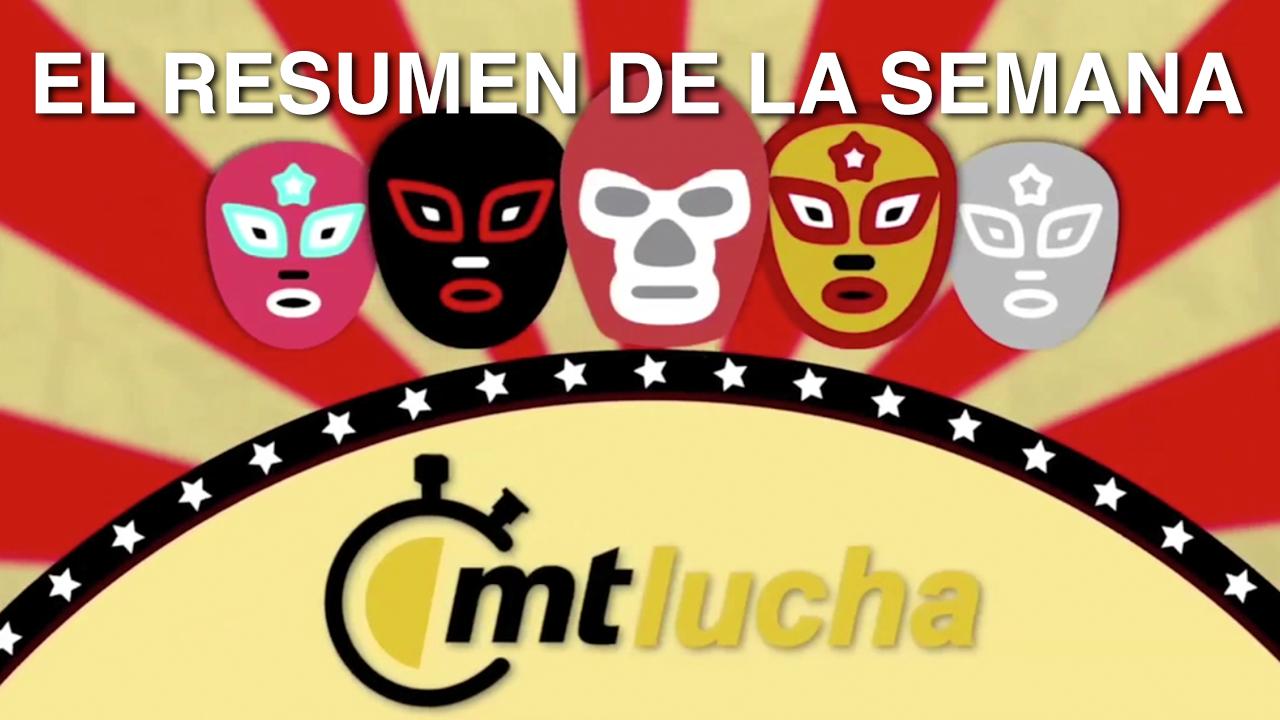 MT Lucha: Resumen de lo mejor de la lucha libre, episodio 2